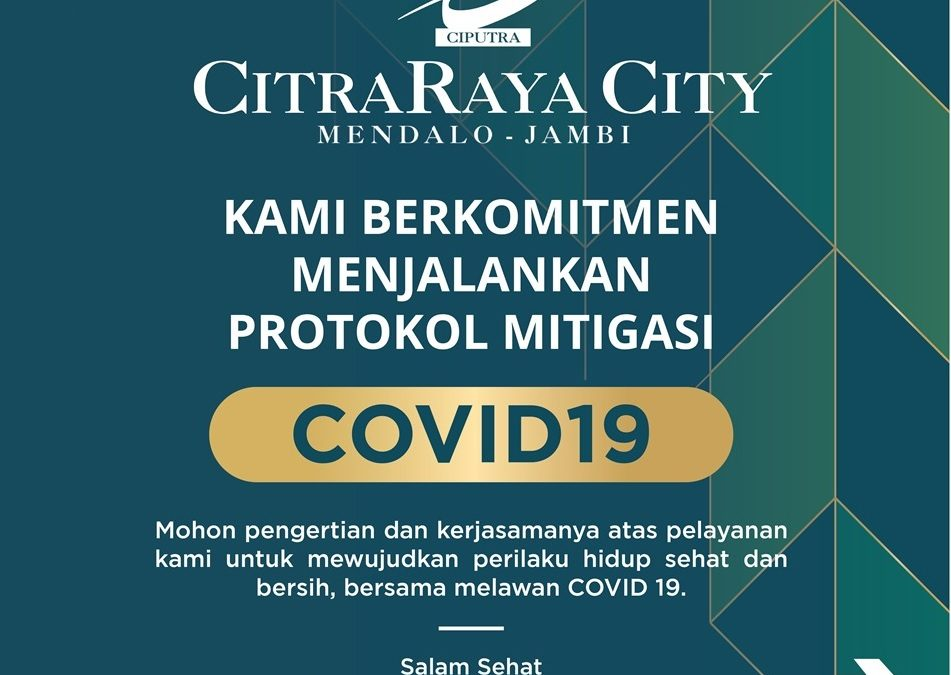 CitraRaya City Berkomitmen Menjalankan Protokol Mitigasi Covid19